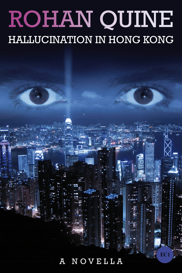 HALLUCINATION IN HONG KONG by Rohan Quine (novella) - ebook cover (literary fiction, magical realism, horror)