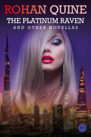 THE PLATINUM RAVEN AND OTHER NOVELLAS by Rohan Quine (4 novellas) - paperback