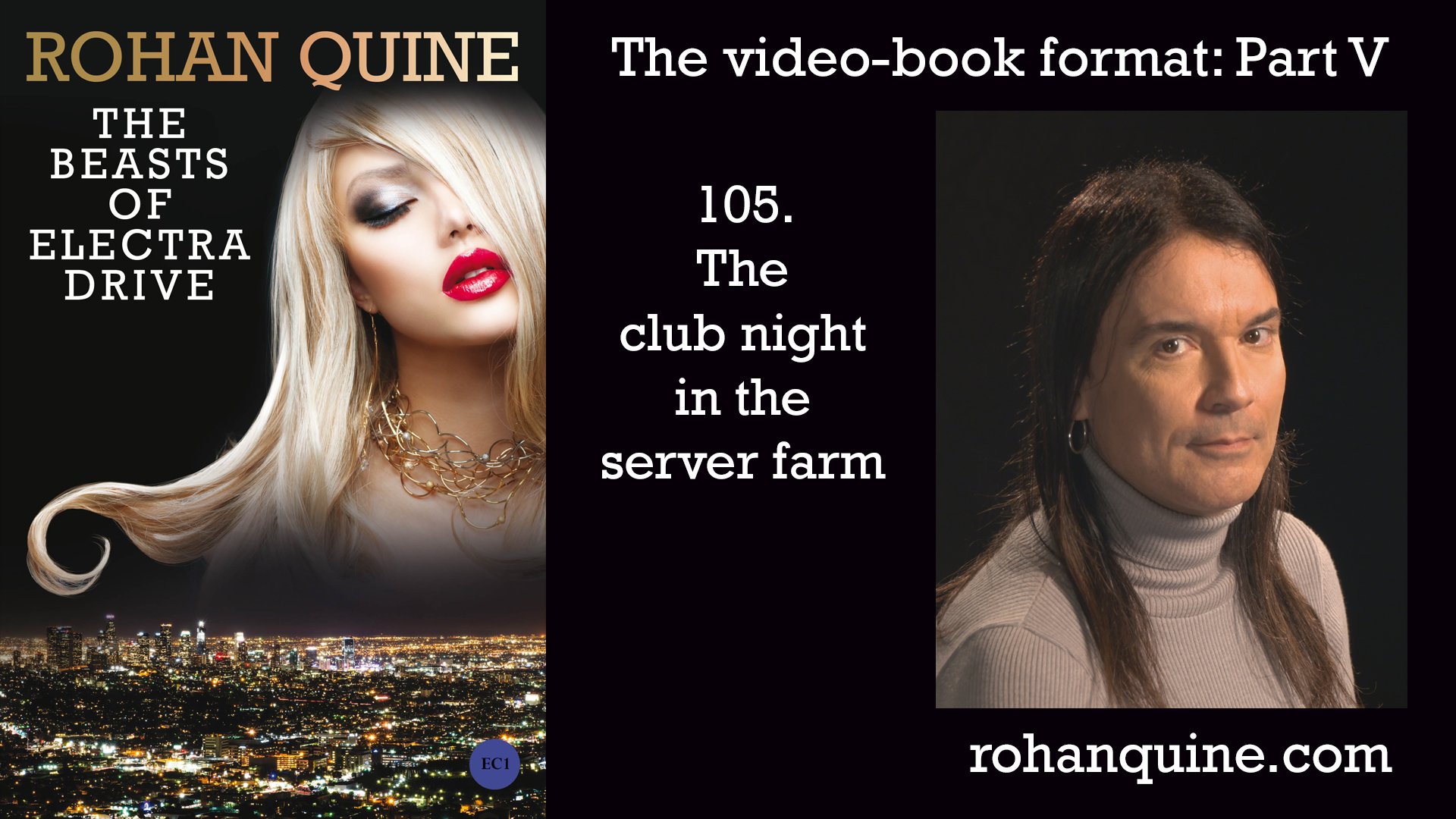 THE BEASTS OF ELECTRA DRIVE by Rohan Quine - video-book format - mini-chapter 105