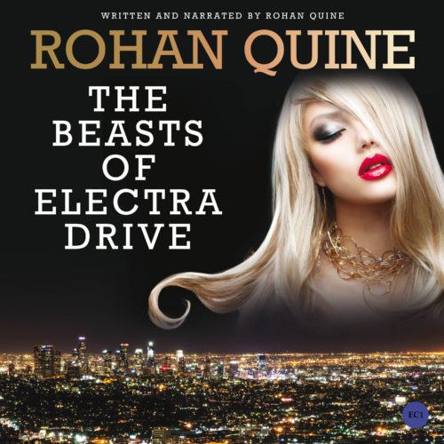 THE BEASTS OF ELECTRA DRIVE (novel) by Rohan Quine - audiobook cover (literary fiction, magical realism, horror)