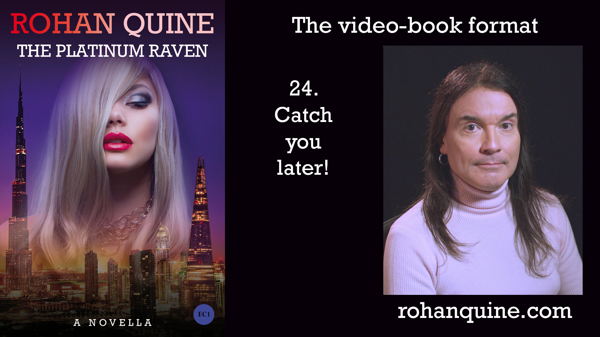 THE PLATINUM RAVEN by Rohan Quine - video-book format - chapter 24