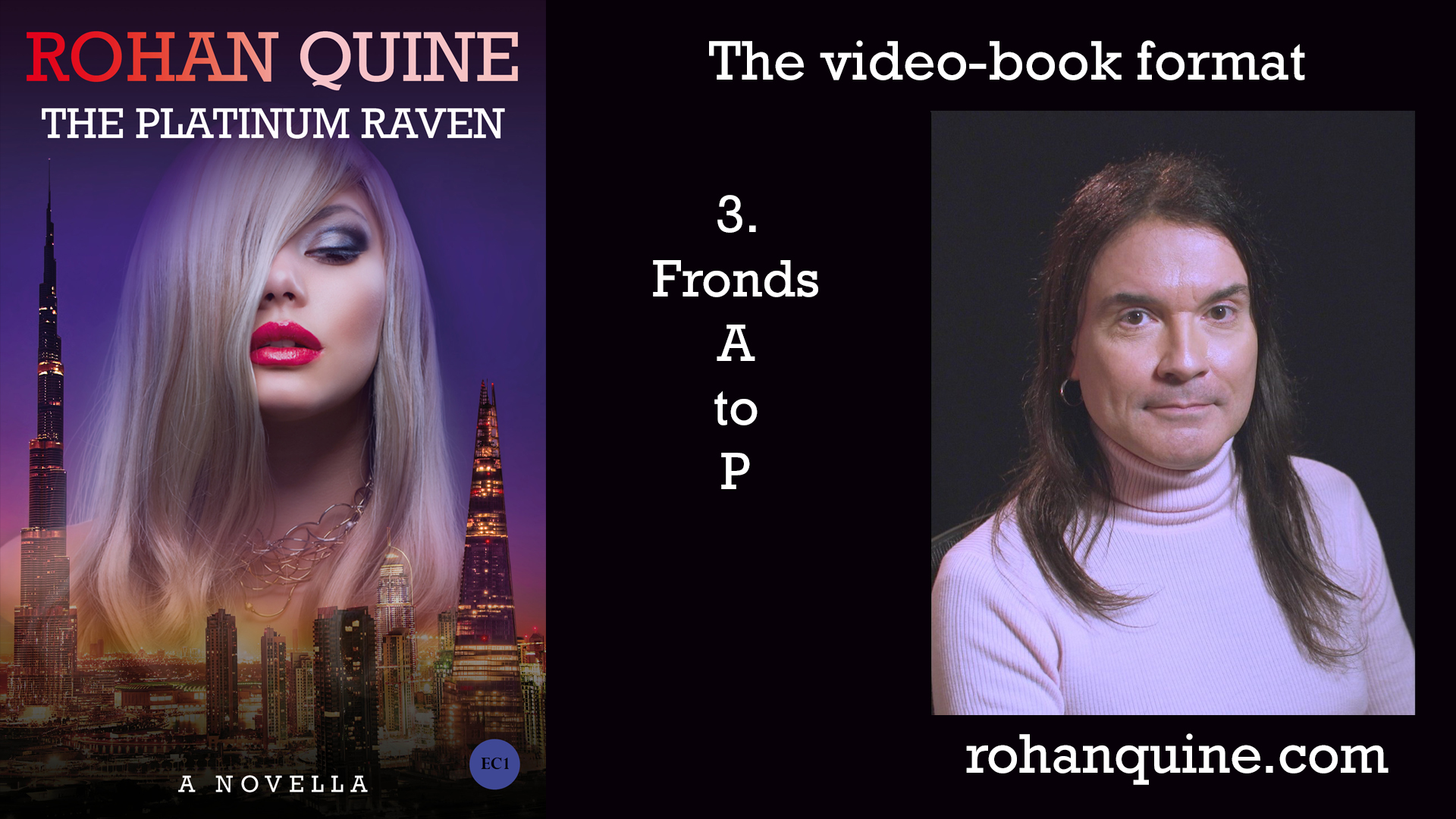 THE PLATINUM RAVEN by Rohan Quine - video-book format - chapter 3